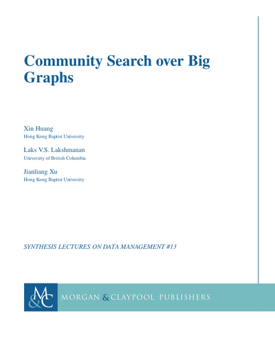 HKBU Database Group - Book - Community Search over Big Graphs