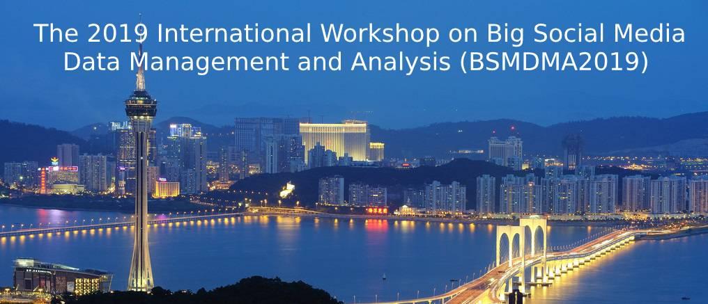 The 2019 International Workshop on Big Social Media Data Management